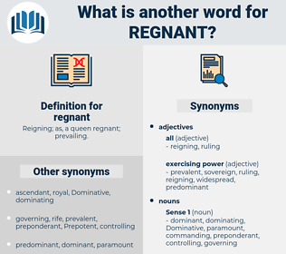 regnant, synonym regnant, another word for regnant, words like regnant, thesaurus regnant