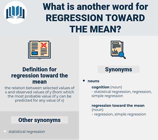 regression toward the mean, synonym regression toward the mean, another word for regression toward the mean, words like regression toward the mean, thesaurus regression toward the mean