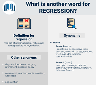 regression, synonym regression, another word for regression, words like regression, thesaurus regression