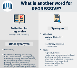 regressive, synonym regressive, another word for regressive, words like regressive, thesaurus regressive