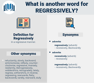 Regressively, synonym Regressively, another word for Regressively, words like Regressively, thesaurus Regressively