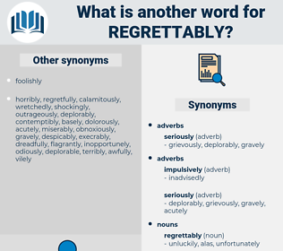 regrettably, synonym regrettably, another word for regrettably, words like regrettably, thesaurus regrettably