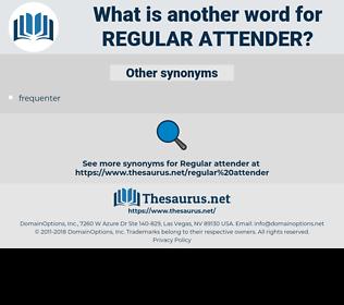 regular attender, synonym regular attender, another word for regular attender, words like regular attender, thesaurus regular attender