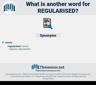 regularised, synonym regularised, another word for regularised, words like regularised, thesaurus regularised