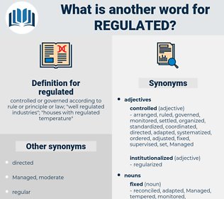 regulated, synonym regulated, another word for regulated, words like regulated, thesaurus regulated