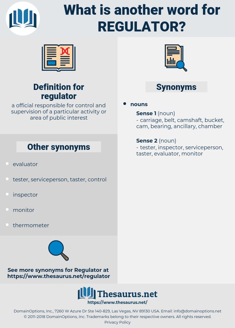 regulator, synonym regulator, another word for regulator, words like regulator, thesaurus regulator
