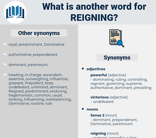 reigning, synonym reigning, another word for reigning, words like reigning, thesaurus reigning