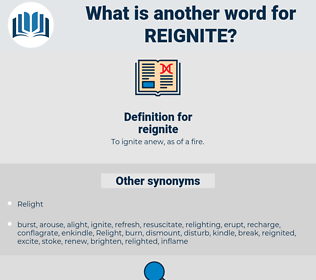 reignite, synonym reignite, another word for reignite, words like reignite, thesaurus reignite