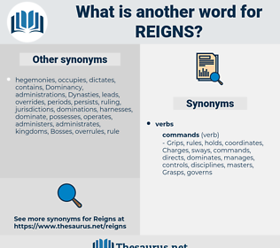 reigns, synonym reigns, another word for reigns, words like reigns, thesaurus reigns