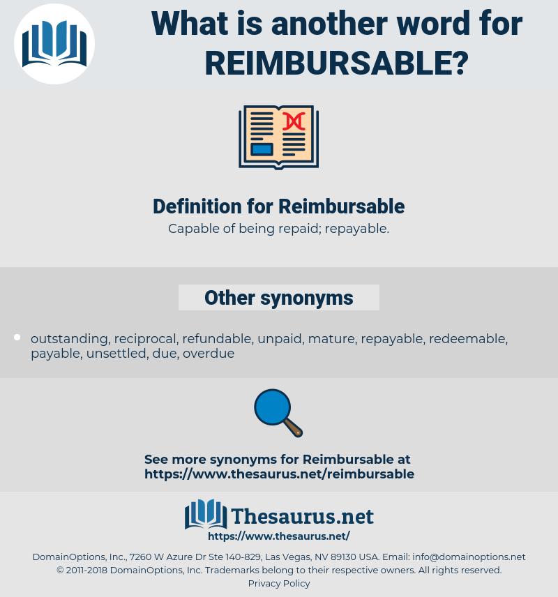 Reimbursable, synonym Reimbursable, another word for Reimbursable, words like Reimbursable, thesaurus Reimbursable