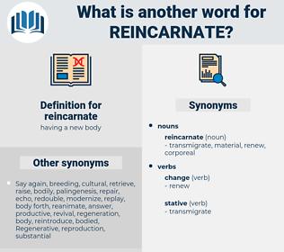 reincarnate, synonym reincarnate, another word for reincarnate, words like reincarnate, thesaurus reincarnate