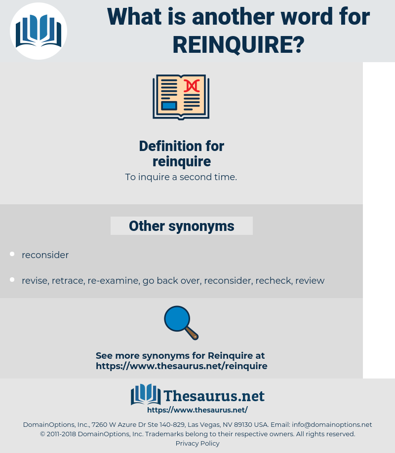 reinquire, synonym reinquire, another word for reinquire, words like reinquire, thesaurus reinquire