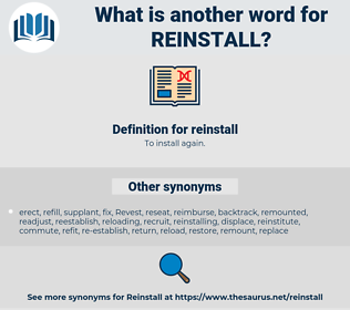 reinstall, synonym reinstall, another word for reinstall, words like reinstall, thesaurus reinstall