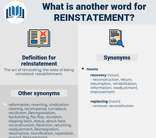 reinstatement, synonym reinstatement, another word for reinstatement, words like reinstatement, thesaurus reinstatement