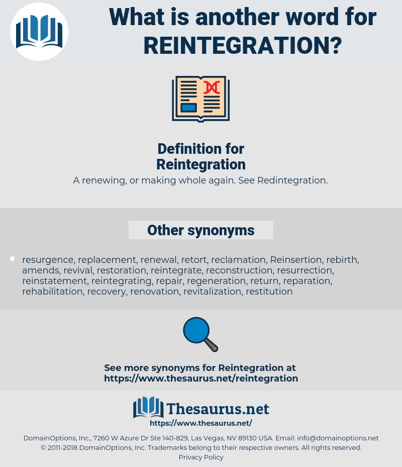 Reintegration, synonym Reintegration, another word for Reintegration, words like Reintegration, thesaurus Reintegration