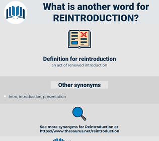 reintroduction, synonym reintroduction, another word for reintroduction, words like reintroduction, thesaurus reintroduction