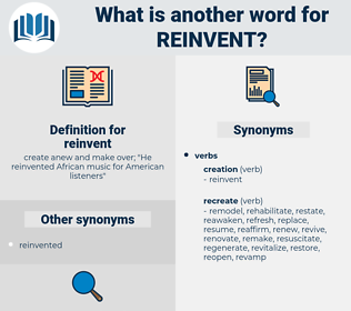 reinvent, synonym reinvent, another word for reinvent, words like reinvent, thesaurus reinvent