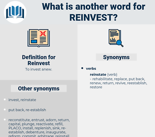 Reinvest, synonym Reinvest, another word for Reinvest, words like Reinvest, thesaurus Reinvest