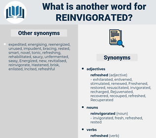 reinvigorated, synonym reinvigorated, another word for reinvigorated, words like reinvigorated, thesaurus reinvigorated