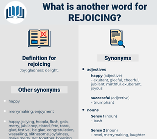 rejoicing, synonym rejoicing, another word for rejoicing, words like rejoicing, thesaurus rejoicing