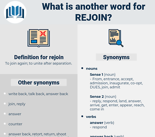 rejoin, synonym rejoin, another word for rejoin, words like rejoin, thesaurus rejoin