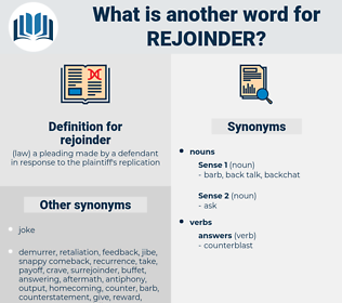 rejoinder, synonym rejoinder, another word for rejoinder, words like rejoinder, thesaurus rejoinder