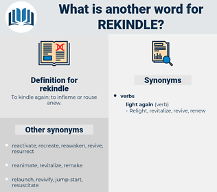 rekindle, synonym rekindle, another word for rekindle, words like rekindle, thesaurus rekindle