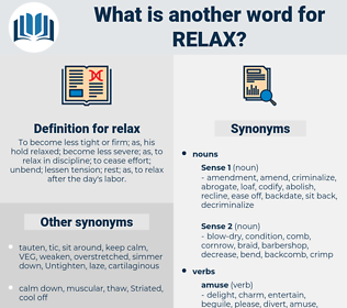 relax, synonym relax, another word for relax, words like relax, thesaurus relax