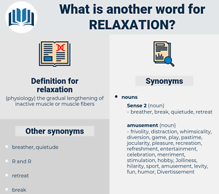 relaxation, synonym relaxation, another word for relaxation, words like relaxation, thesaurus relaxation