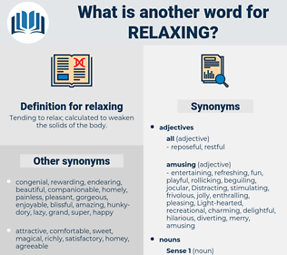 relaxing, synonym relaxing, another word for relaxing, words like relaxing, thesaurus relaxing
