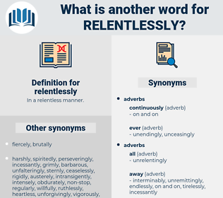 relentlessly, synonym relentlessly, another word for relentlessly, words like relentlessly, thesaurus relentlessly