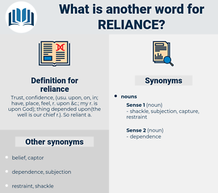 reliance, synonym reliance, another word for reliance, words like reliance, thesaurus reliance