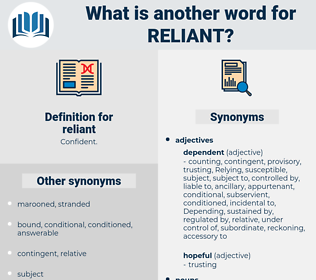 reliant, synonym reliant, another word for reliant, words like reliant, thesaurus reliant