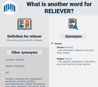 reliever, synonym reliever, another word for reliever, words like reliever, thesaurus reliever