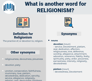 Religionism, synonym Religionism, another word for Religionism, words like Religionism, thesaurus Religionism