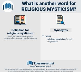 religious mysticism, synonym religious mysticism, another word for religious mysticism, words like religious mysticism, thesaurus religious mysticism