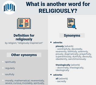 religiously, synonym religiously, another word for religiously, words like religiously, thesaurus religiously