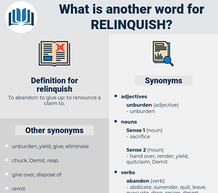 relinquish, synonym relinquish, another word for relinquish, words like relinquish, thesaurus relinquish