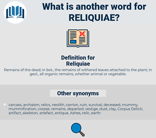 Reliquiae, synonym Reliquiae, another word for Reliquiae, words like Reliquiae, thesaurus Reliquiae