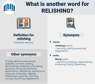 relishing, synonym relishing, another word for relishing, words like relishing, thesaurus relishing