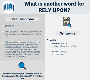 rely upon, synonym rely upon, another word for rely upon, words like rely upon, thesaurus rely upon