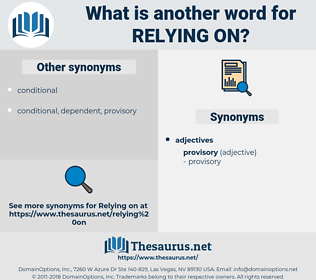 relying on, synonym relying on, another word for relying on, words like relying on, thesaurus relying on