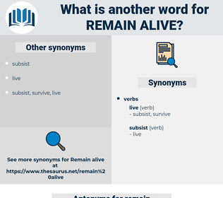 remain alive, synonym remain alive, another word for remain alive, words like remain alive, thesaurus remain alive