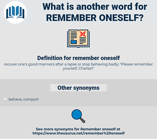 remember oneself, synonym remember oneself, another word for remember oneself, words like remember oneself, thesaurus remember oneself