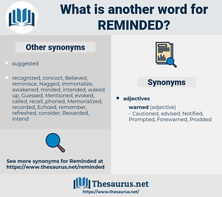 reminded, synonym reminded, another word for reminded, words like reminded, thesaurus reminded