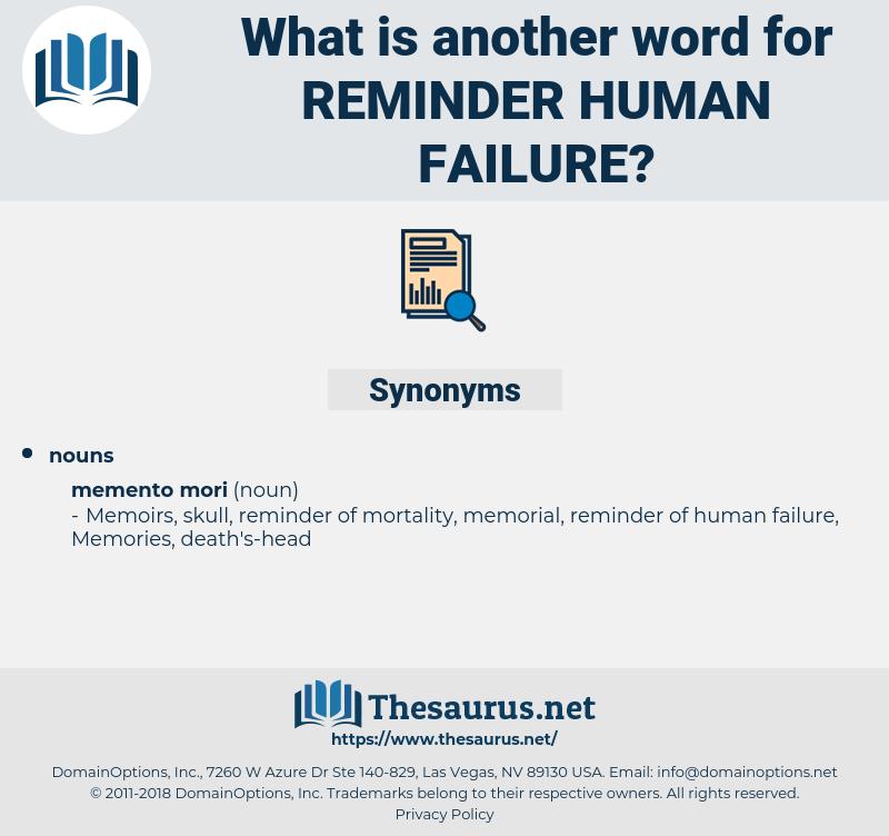 reminder human failure, synonym reminder human failure, another word for reminder human failure, words like reminder human failure, thesaurus reminder human failure