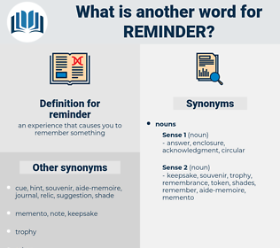 reminder, synonym reminder, another word for reminder, words like reminder, thesaurus reminder