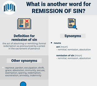 remission of sin, synonym remission of sin, another word for remission of sin, words like remission of sin, thesaurus remission of sin