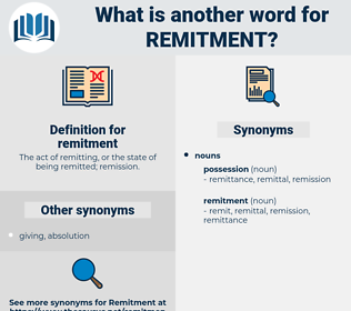 remitment, synonym remitment, another word for remitment, words like remitment, thesaurus remitment
