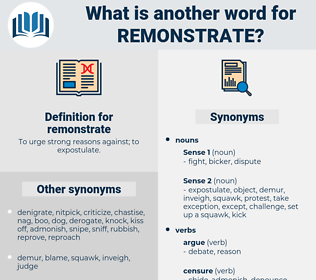 remonstrate, synonym remonstrate, another word for remonstrate, words like remonstrate, thesaurus remonstrate